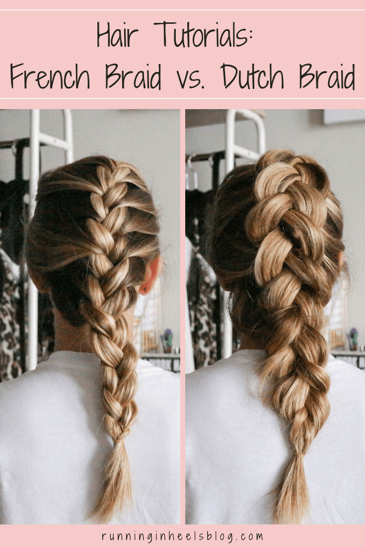 Hair Tutorials: French Braid vs Dutch Braid featured by top US life and style blog, Running in Heels
