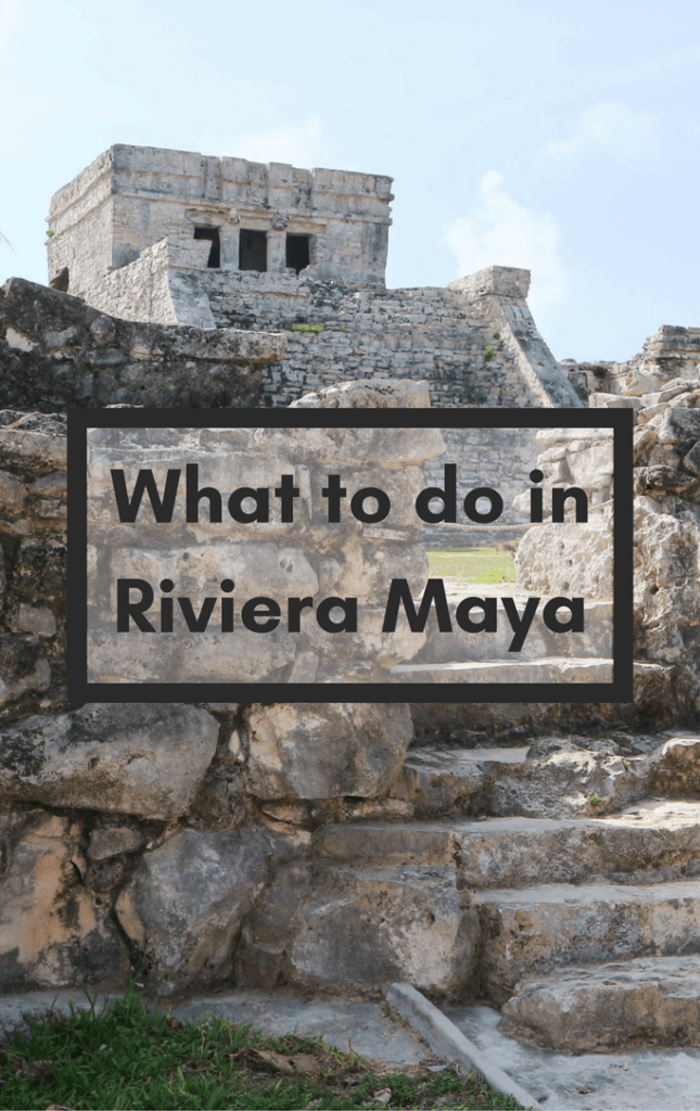 What to do in Riviera Maya