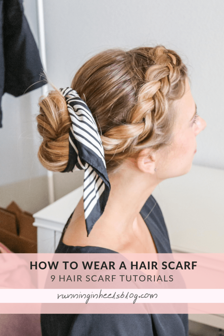 How to Wear a Hair Scarf, tips featured by top US beauty blog, Running in Heels: in braids and bun