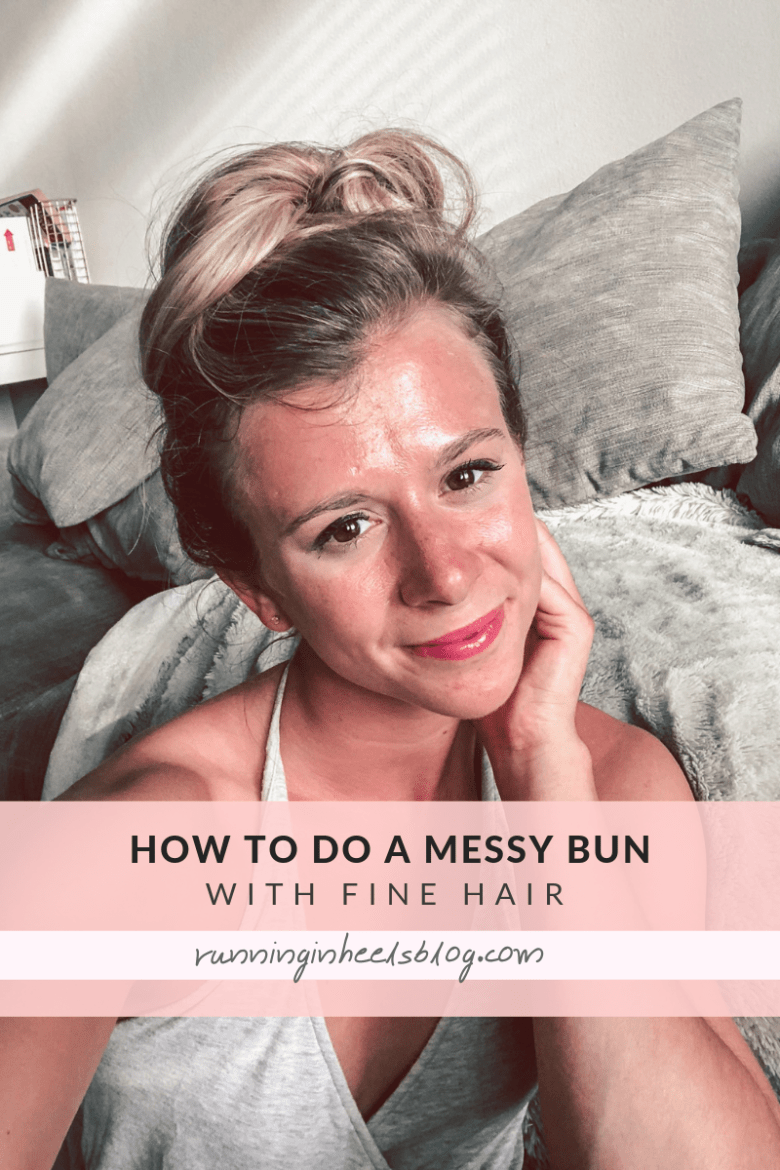 A Step by Step Messy Bun Tutorial for Fine Hair featured by top US beauty blog, Running in Heels