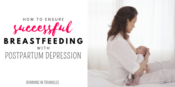 How to Ensure Successful breastfeeding with postpartum depression