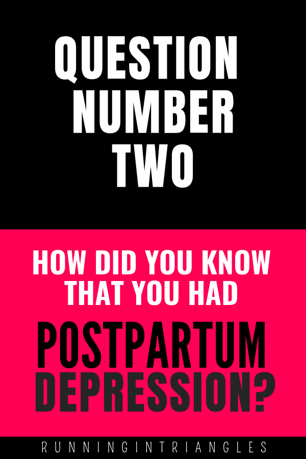 How Did You Know That You Had Postpartum Depression