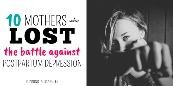 10 Mothers Who Lost the Battle to Postpartum Depression
