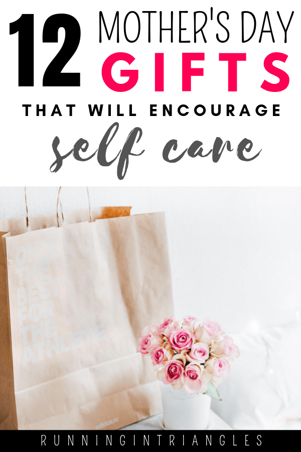 Mother's Day Gifts That Will Encourage Self Care