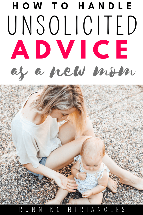 How to Handle Unsolicited Advice As a New Mom