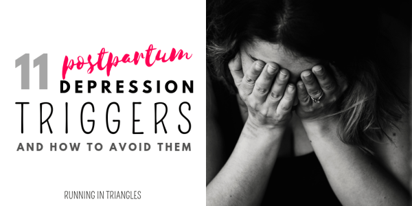 11 Postpartum Depression Triggers and How to Avoid Them