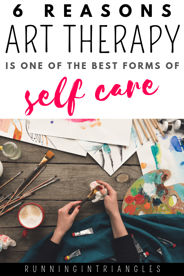 6 Reasons Art Therapy Is One of the Best Forms of Self Care