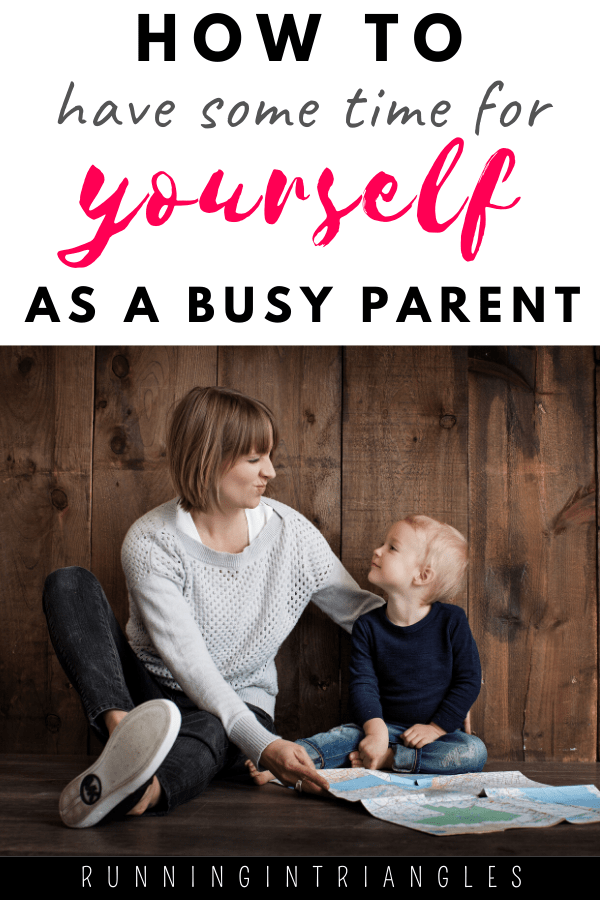 How to Have Some Time for Yourself As a Busy Parent