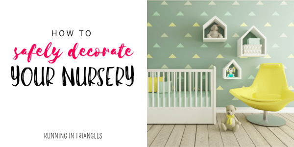 How to Safely Decorate Your Nursery