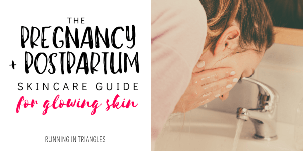 The Pregnancy and Postpartum Skin Care Guide for Glowing Skin