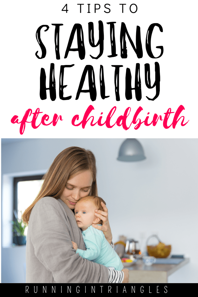 4 Tips to Staying Healthy After Childbirth