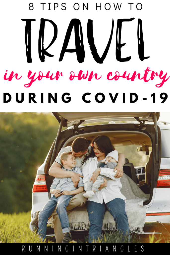 8 Tips on How To Travel In Your Own Country During Covid-19