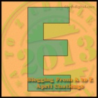 A-Z Challenge; E is for Effortless Earning of (insert whatever you want here) Mental Moment