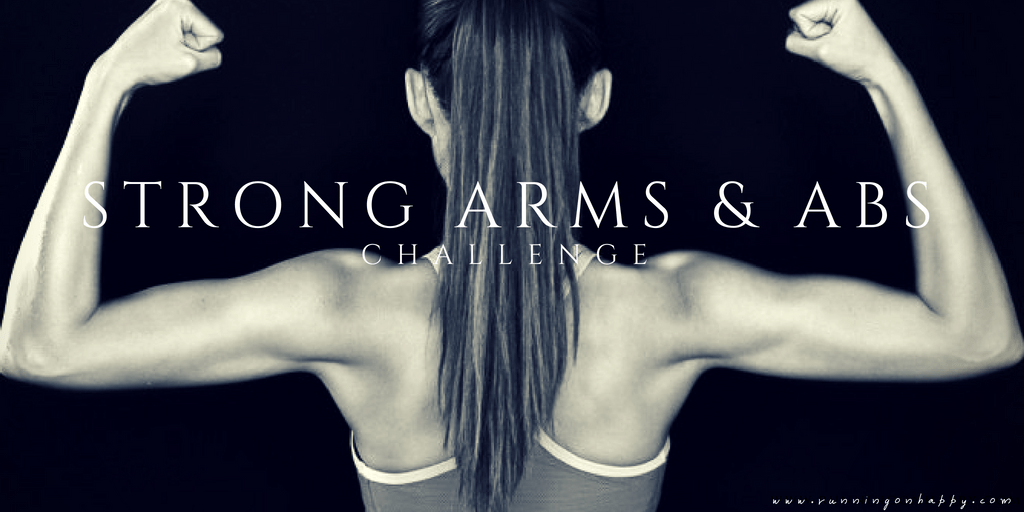 Strong Arms and Abs Challenge | Running on Happy