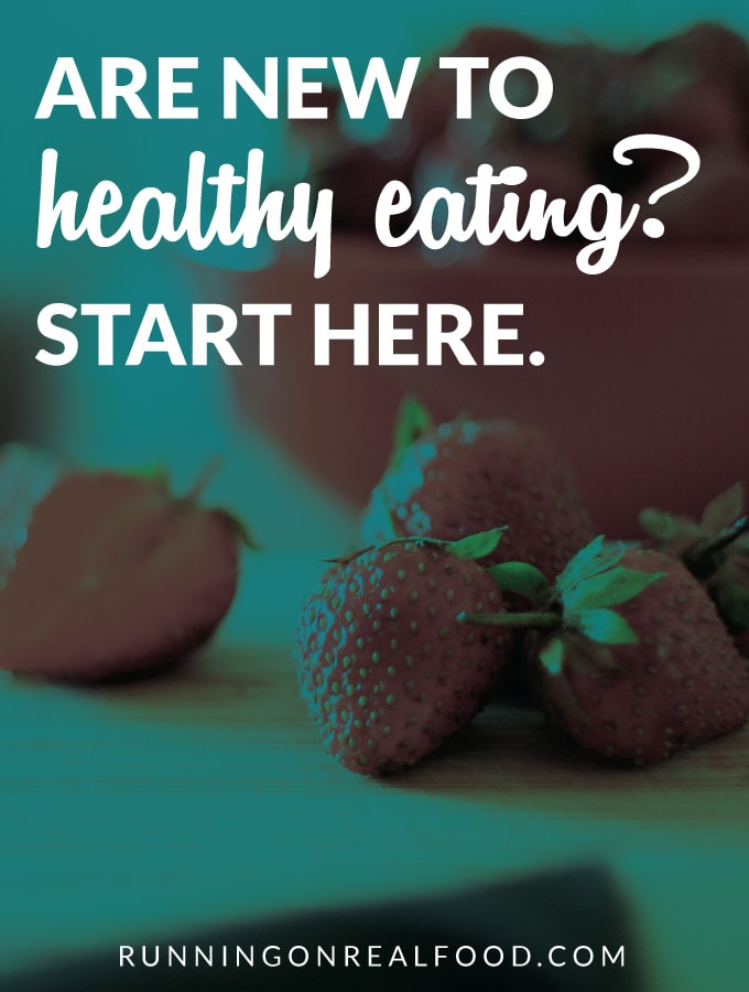 Where to Start: 17 Simple Healthy Eating Tips