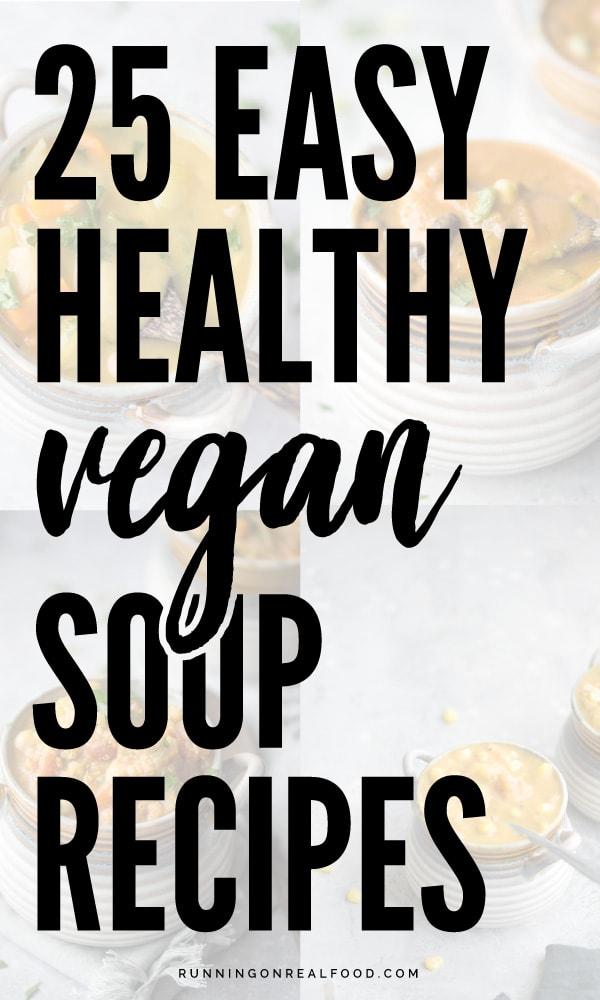 Easy Healthy Vegan Soup Recipes