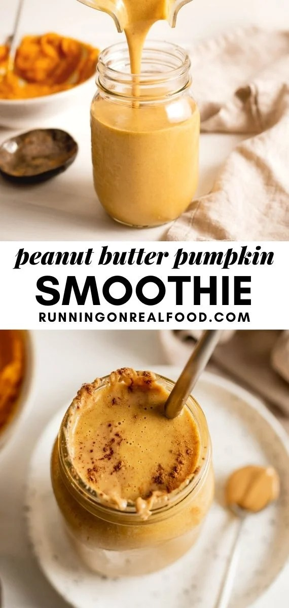 Pinterest graphic with an image and text for a peanut butter pumpkin smoothie.