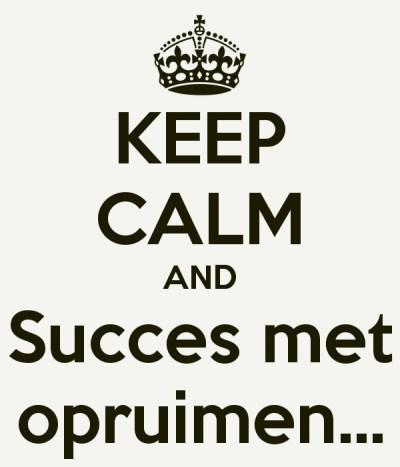 keep-calm-and-succes-met-opruimen