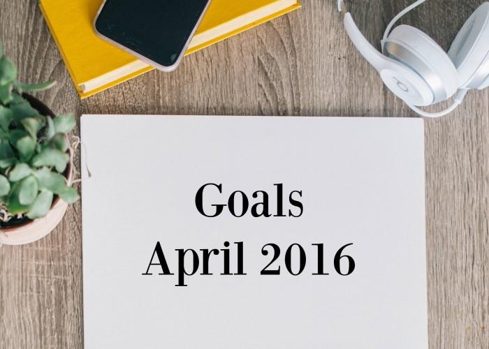 April2016Goals