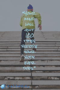 CrossFit Quotes: Your mind will quit 100 times before your body ever does.