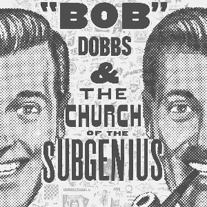 Indie Documentary Review - J.R. 'Bob' Dobbs and the Church of the SubGenius