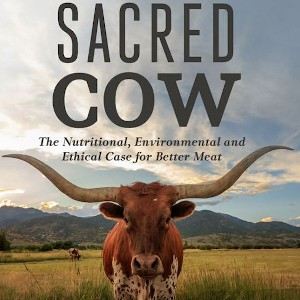 Indie Documentary Review – Sacred Cow: The Nutritional, Environmental and Ethical Case for Better Meat
