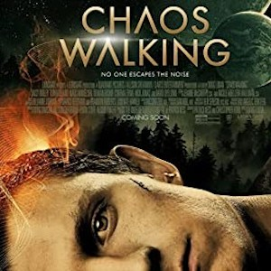 NEW Movie Review: Chaos Walking