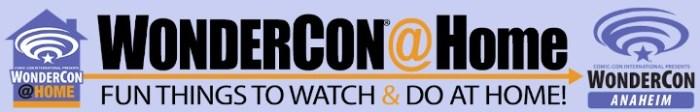 Anaheim's Wonder Con hosts FREE Online Sci Fi & Fantasy Movie Convention