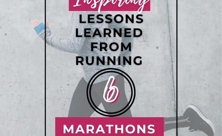 Inspiring Lessons Learned From Six Marathons in Less Than Four Years