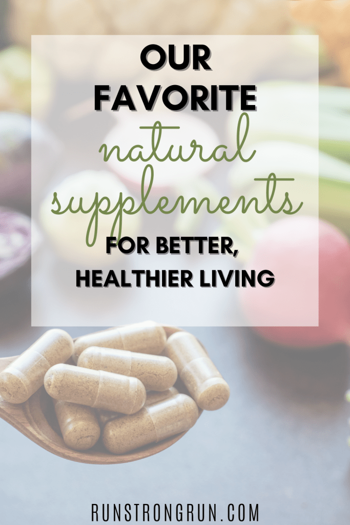 Our Favorite Natural Supplements for Better, Healthier Living