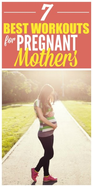 best workouts for pregnant mothers