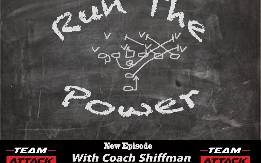 """Episode 002 Coach Tony Shiffman"" Run The Power : A Football Coach's Podcast"