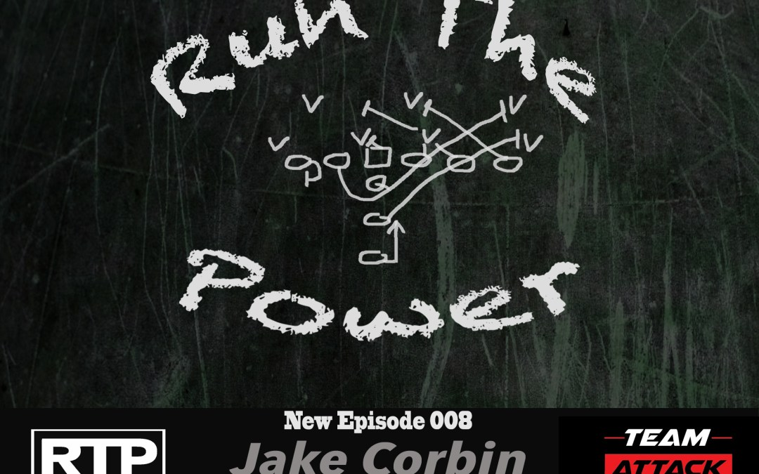 """Jake Corbin – Living and Coaching the Gold Standard EP 008"" Run The Power : A Football Coach's Podcast"
