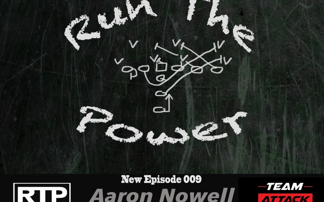 """Aaron Nowell – What Sets Texas HS Football Apart EP 009"" Run The Power : A Football Coach'sPodcast"