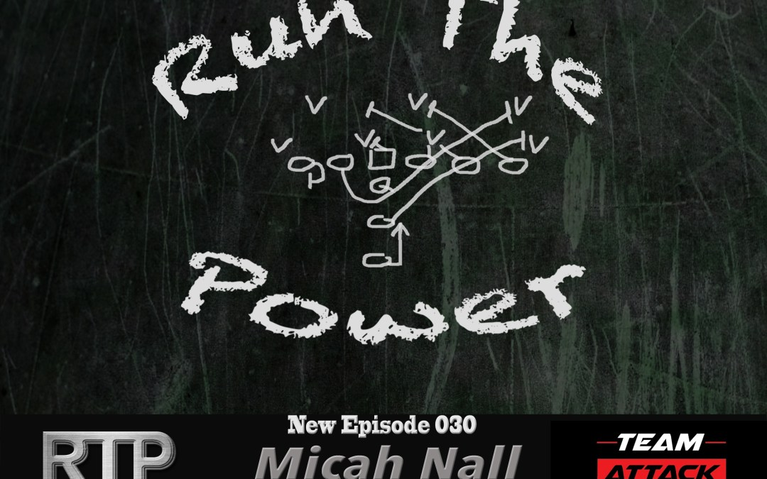 """Micah Nall – Coaching Offensive Line for Multiple Offensive Schemes EP 030"" Run The Power : A Football Coach's Podcast"