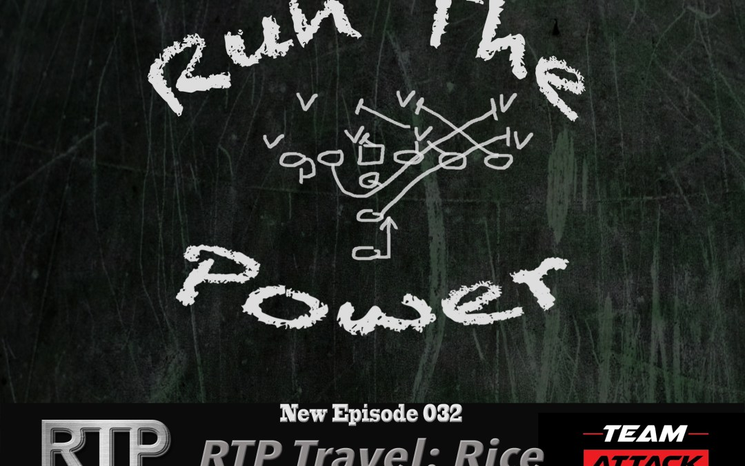 """RTP Travel – Rice University EP 032"" Run The Power : A Football Coach's Podcast"