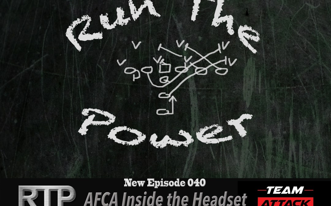 """""""RTP & AFCA Inside The Headset Joint Podcast – EP 040"""" Run The Power : A Football Coach's Podcast"""