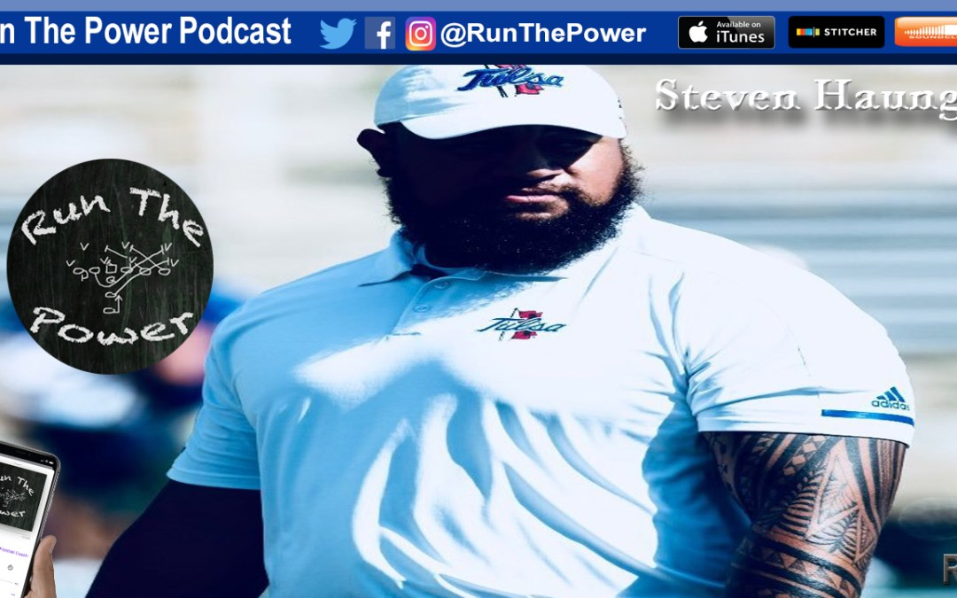 """Steven Haunga – Award Winning O-Line of Tulsa's Prolific Offense EP 052"" Run The Power : A Football Coach's Podcast"