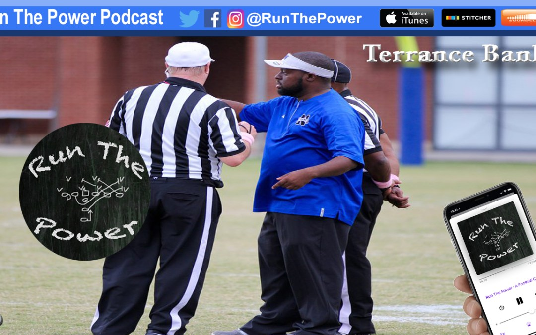 """Terrance Banks – Maintaining a Proactive Team Culture EP 047"" Run The Power : A Football Coach's Podcast"