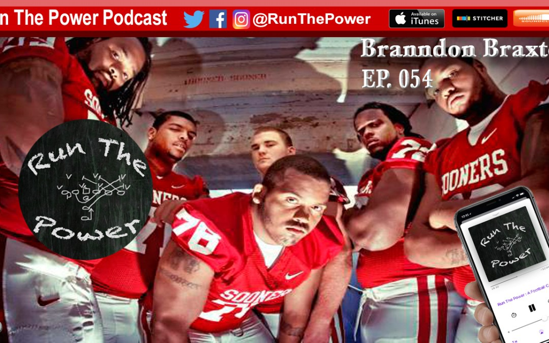 """""""Branndon Braxton – Playing O-Line at the University of Oklahoma EP 054"""" Run The Power : A Football Coach's Podcast"""