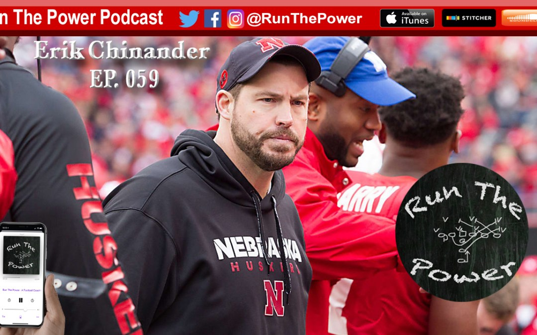 """Erik Chinander – Nebraska's Defensive Coordinator Talks Defense & Developing Young Players EP 059"" Run The Power : A Football Coach's Podcast"