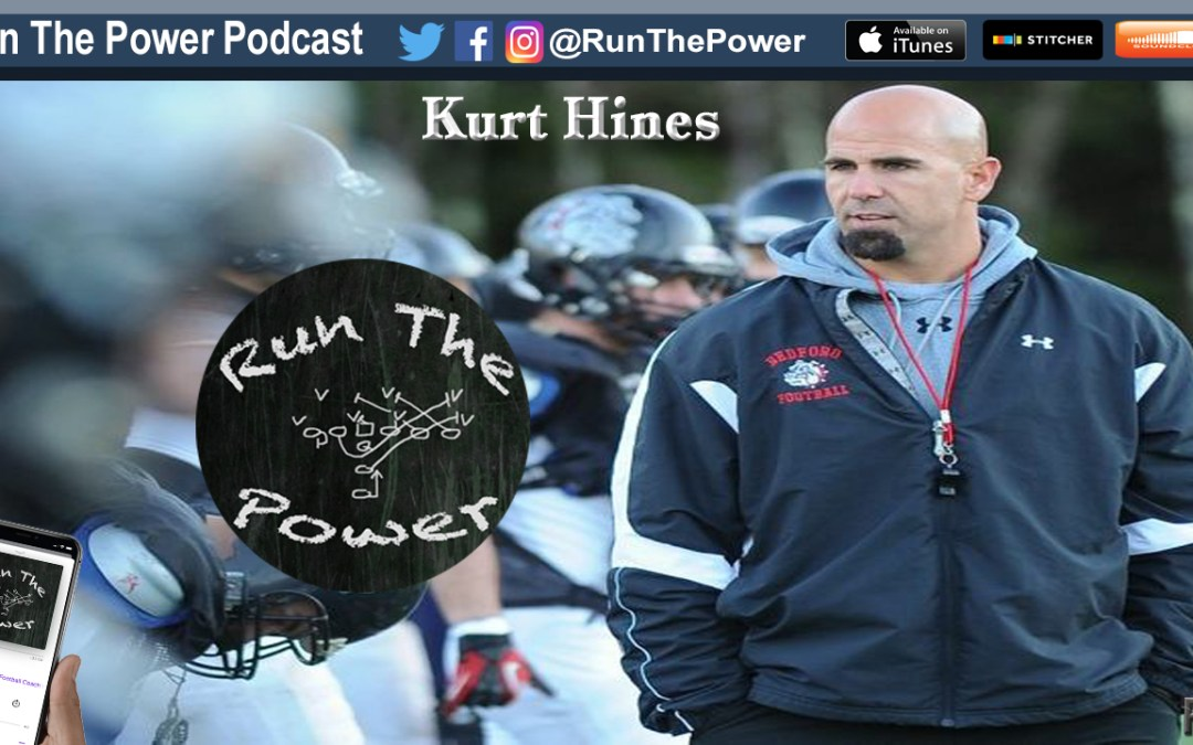 """Kurt Hines – Setting & Maintaining a High Standard EP. 043"" Run The Power : A Football Coach's Podcast"