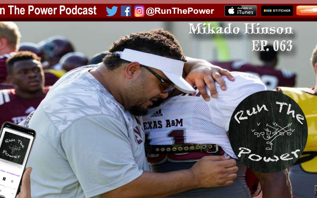 """Mikado Hinson – Developing Players for Life at Texas A&M EP 063"" Run The Power : A Football Coach's Podcast"