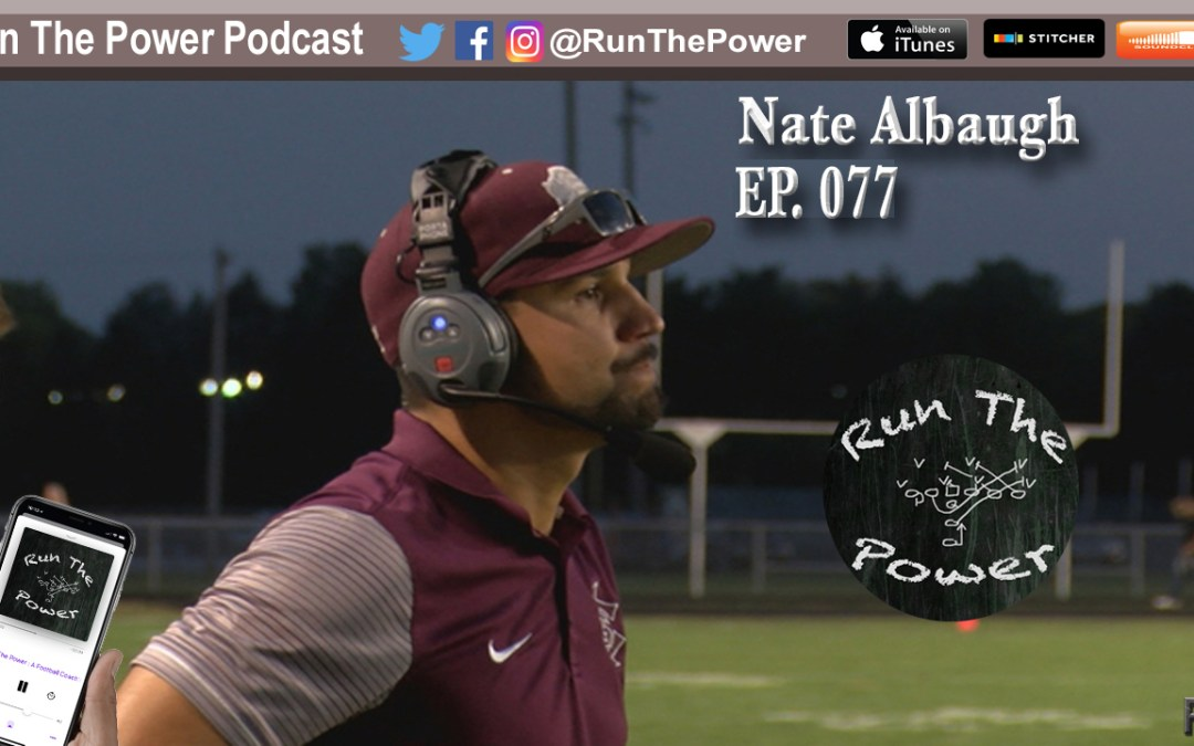 """Nate Albaugh – Chief Pigskin & 8 Man Football EP 077"" Run The Power : A Football Coach's Podcast"