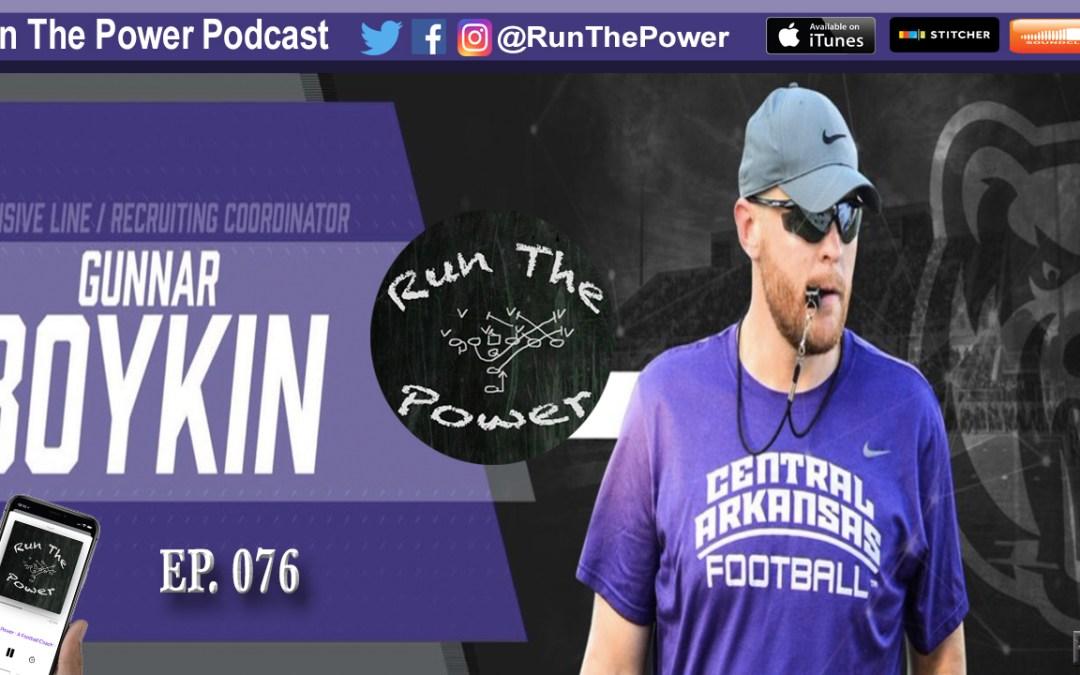 """Gunnar Boykin – Offensive Line Coach Central Arkansas EP 076"" Run The Power : A Football Coach's Podcast"