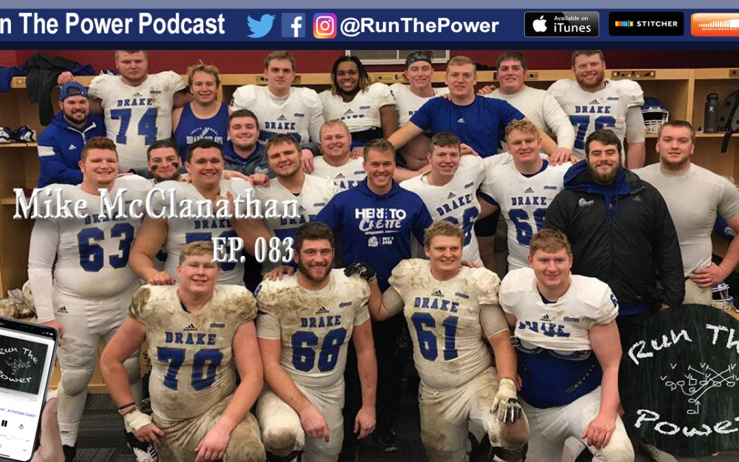 """""""Mike McClanathan – Coaching O-Line at Alma Mater Drake EP 083"""" Run The Power : A Football Coach's Podcast"""