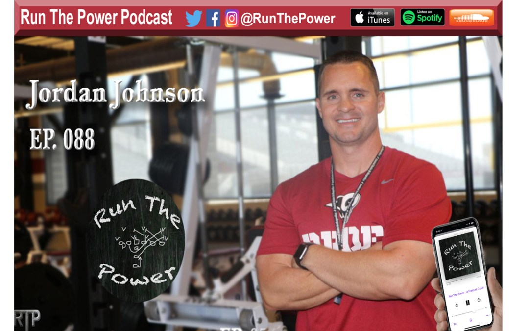 """Jordan Johnson – Coordinating Strength & Conditioning in High School Ep 088"" Run The Power : A Football Coach's Podcast"