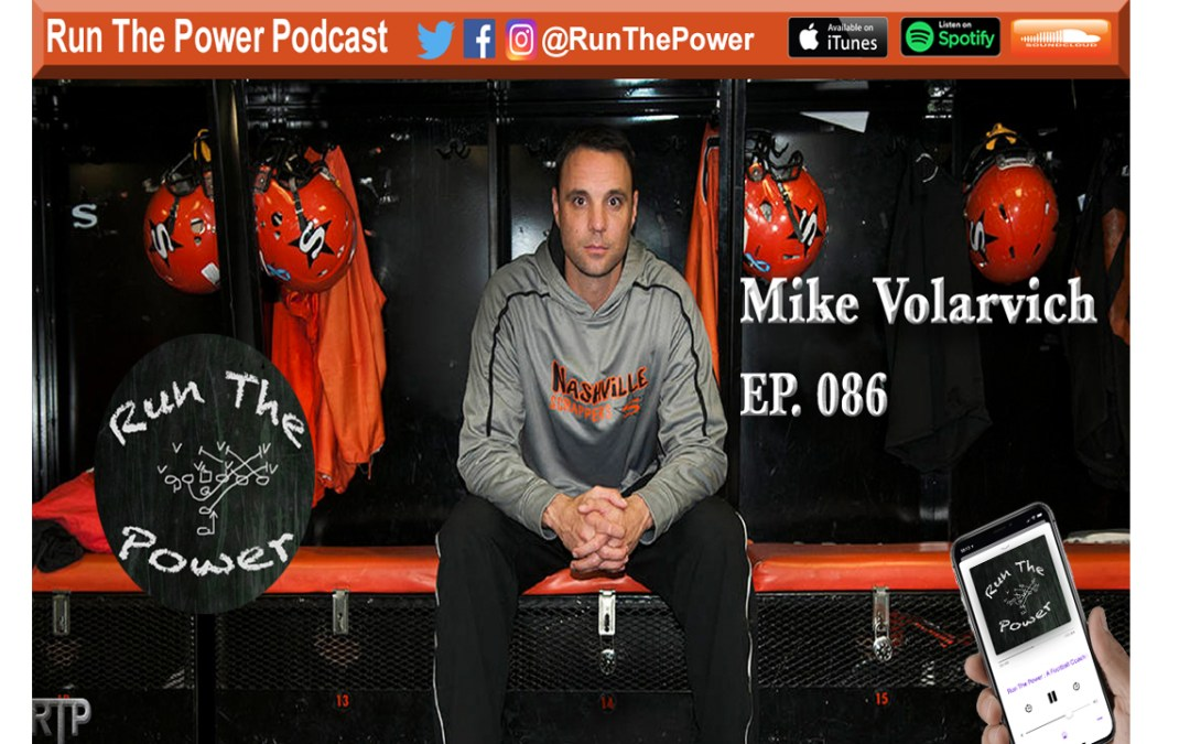 """Mike Volarvich – Scorched Earth Offense EP 086"" Run The Power : A Football Coach's Podcast"