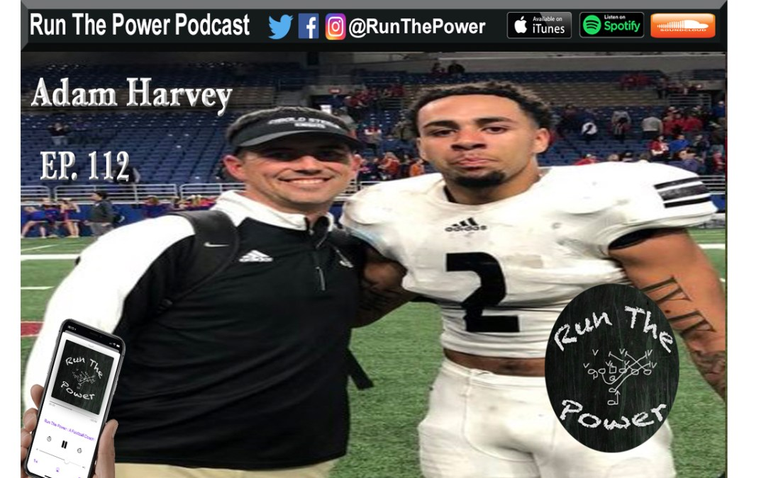 """Adam Harvey – Coaching DB's at Steele HS in Cibolo Texas Ep. 112"" Run The Power : A Football Coach's Podcast"