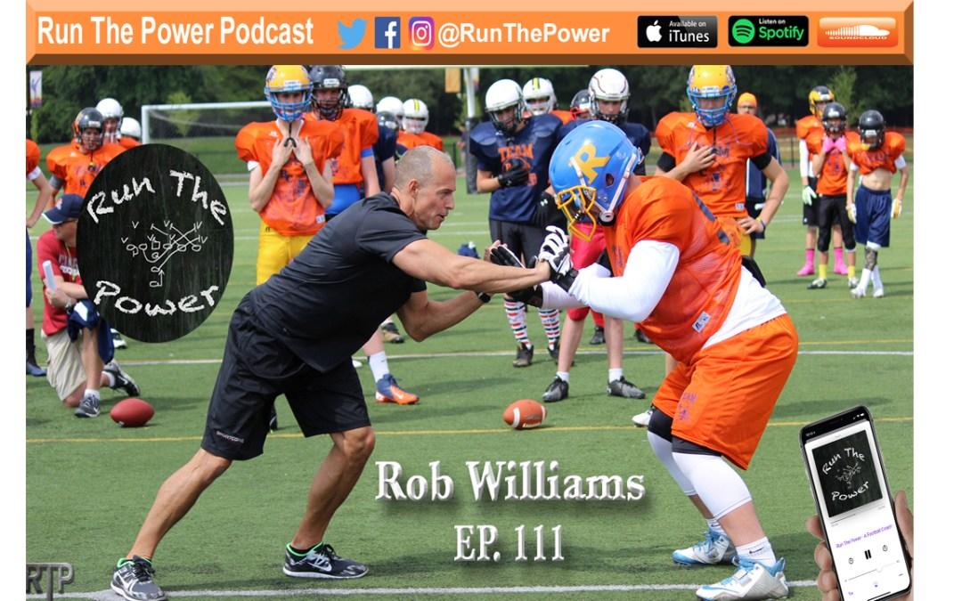 """Rob Williams – How a Movement Coach Teaches Efficient & Powerful Movement Ep. 111"" Run The Power : A Football Coach's Podcast"